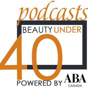 The Beauty Under 40 Podcast