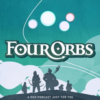 Four Orbs - A D&D Podcast