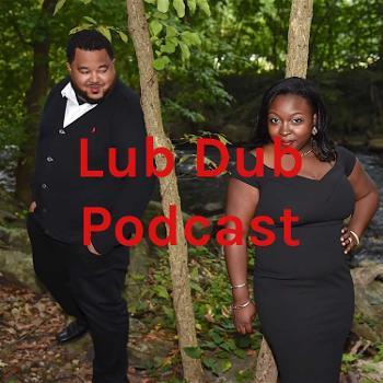 The Lub Dub Podcast