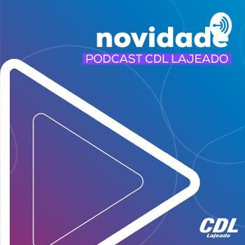 Podcast CDL Lajeado – Gestão Financeira