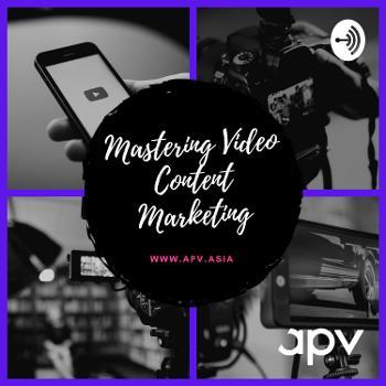 Mastering Video Content Marketing