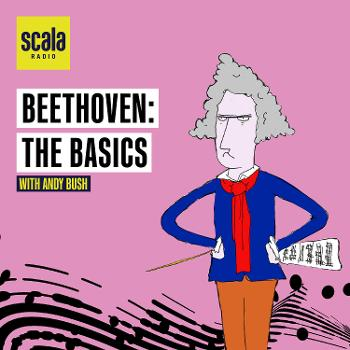 Beethoven: The Basics with Andy Bush