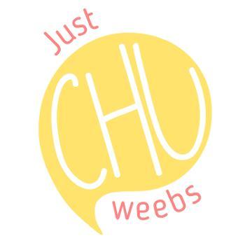 Just Chu Weebs
