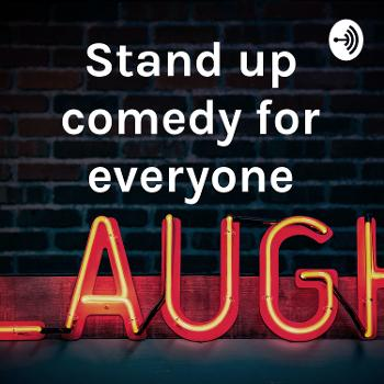 Stand up comedy for everyone