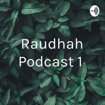 Raudhah Podcast 1