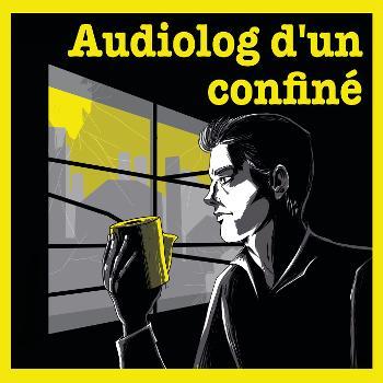 Audiolog d'un confiné