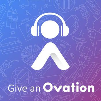 Give an Ovation: A Podcast For Restaurants