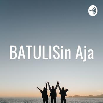 BATULISin Aja