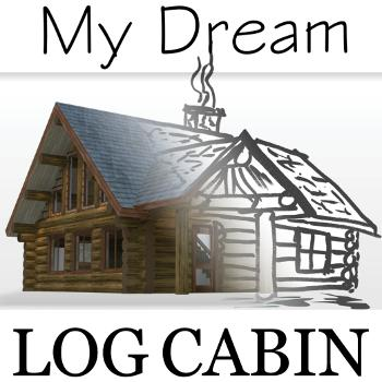 My Dream Log Cabin- Log Cabin Construction Discussion and Stories of How Others Achieved The Log Cabin Dream - Tune In to learn more about how you can live the log cabin lifestyle!