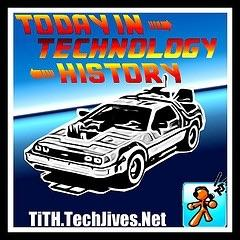 Today In Technology History – Tech Jives Network