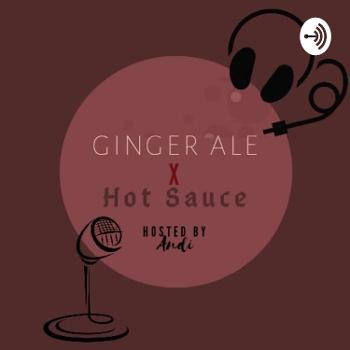Ginger Ale x Hot Sauce