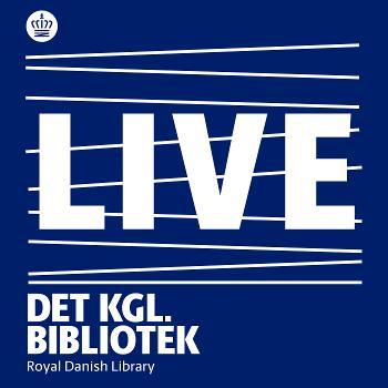 LIVE fra Det Kgl. Bibliotek