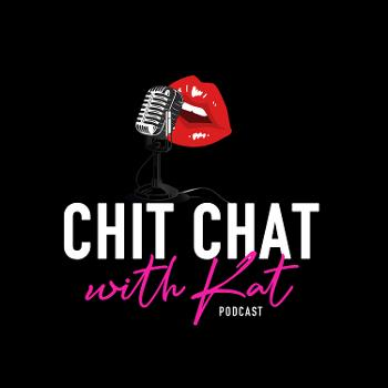 Chit Chat With Kat