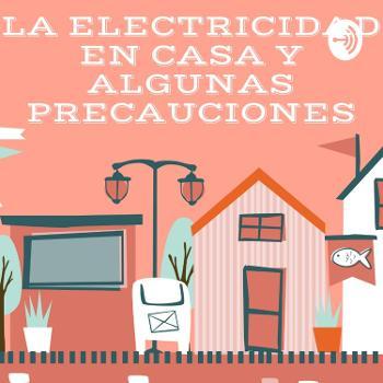La Electricidad En Casa Y Algunas Precauciones