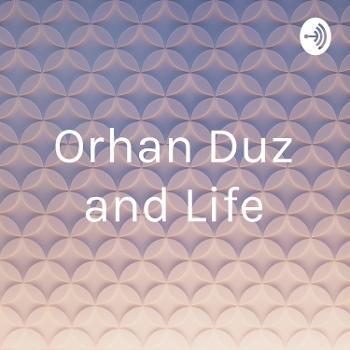 Orhan Duz and Life