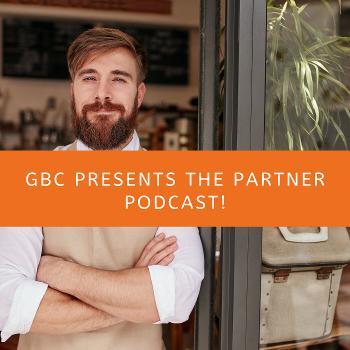 GBC PRESENTS THE PARTNER PODCAST