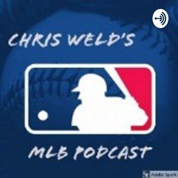 Chris Weld's MLB Podcast