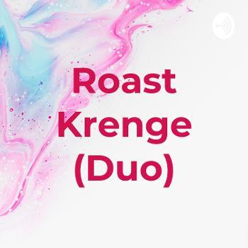 Roast Krenge (Duo)