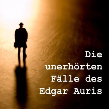 Die unerhörten Fälle des Edgar Auris