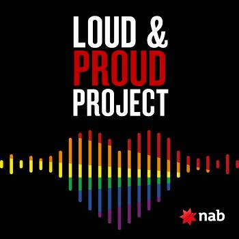 Loud & Proud Project