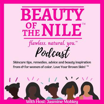 Beauty Of The Nile: Skin Care and Makeup Tips for Women of Color