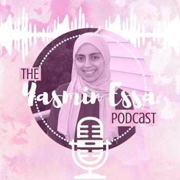 The Yasmin Essa Podcast
