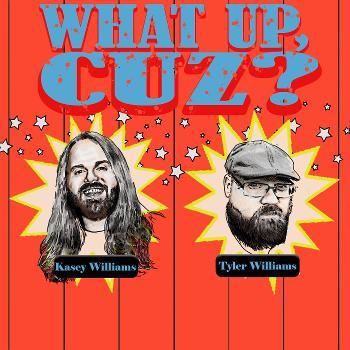 What Up, Cuz?