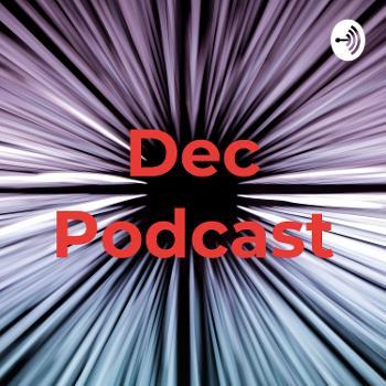 Dec Podcast