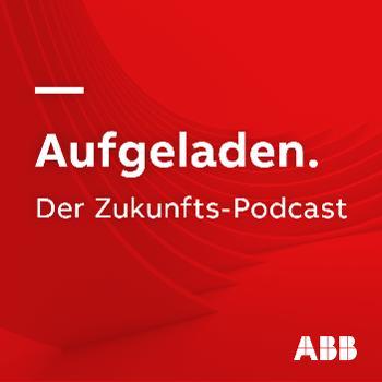 Aufgeladen. Der Zukunftspodcast
