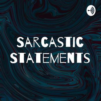 Sarcastic Statements