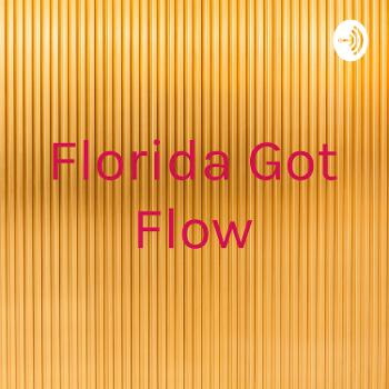 Florida Got Flow