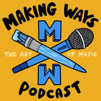 Making Ways: The Art of Music