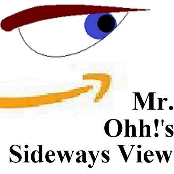 Mr. Ohh!'s Sideways View