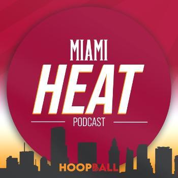 The Hoop Ball Miami Heat Podcast
