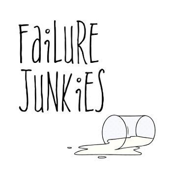 Failure Junkies