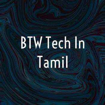 BTW Tech In Tamil