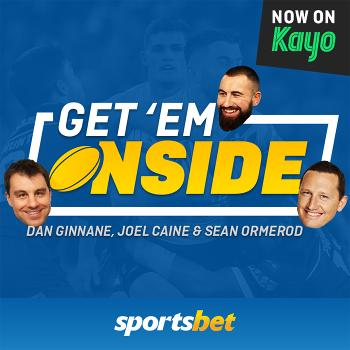 Get 'Em Onside | The Sportsbet NRL Podcast