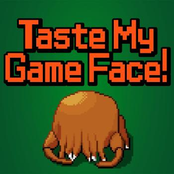 Taste My Game Face