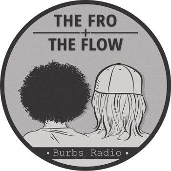 The Fro and The Flow