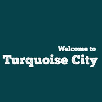 Welcome to Turquoise City
