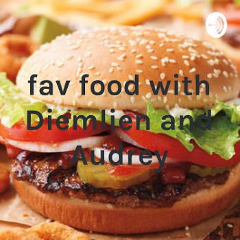 fav food with Diemlien and Audrey