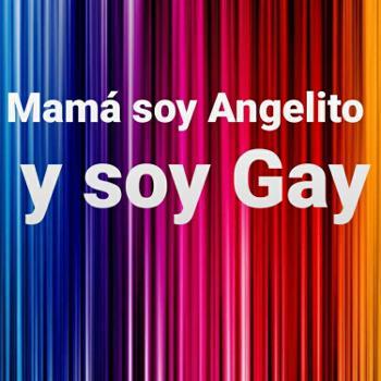 Mamá soy Angelito y soy Gay