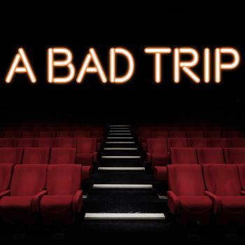 A Bad Trip