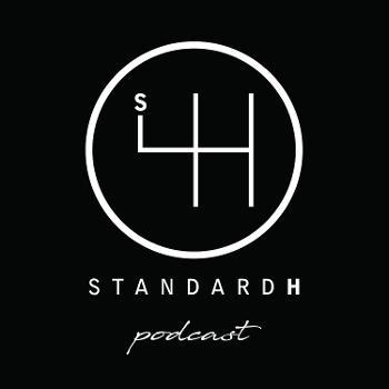 STANDARD H Podcast