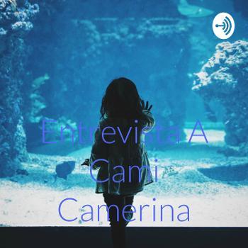 Entrevista A Cami Camerina