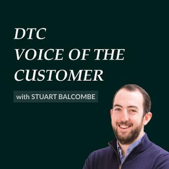 DTC Voice of the Customer