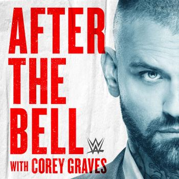 WWE After The Bell with Corey Graves