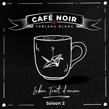 Café noir et tableau blanc