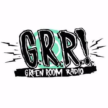 G.R.R.! - Green Room Radio