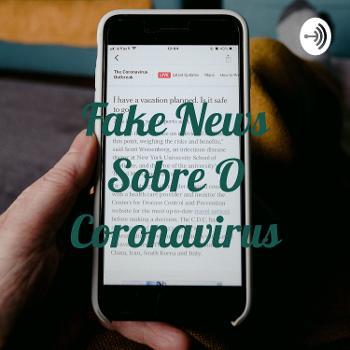 Fake News Sobre O Coronavirus